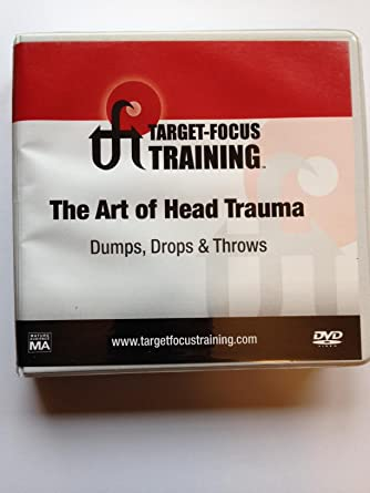 Target Focus Training: The Art of Head Trauma - Dumps, Drops
