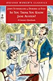 So You Think You Know Jane Austen?, John Sutherland and Deidre Le Faye, 0192804405