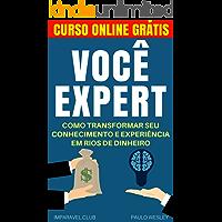 Você Expert: Como Transformar Seu Conhecimento e Experiência Em Rios de Dinheiro (Imparavel.club Livro 19)