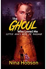 The Ghoul Who Loved Me: Little Ava's Rite of Passage: (Companion Piece - A Young Adult Monster Romance Short Story) Kindle Edition