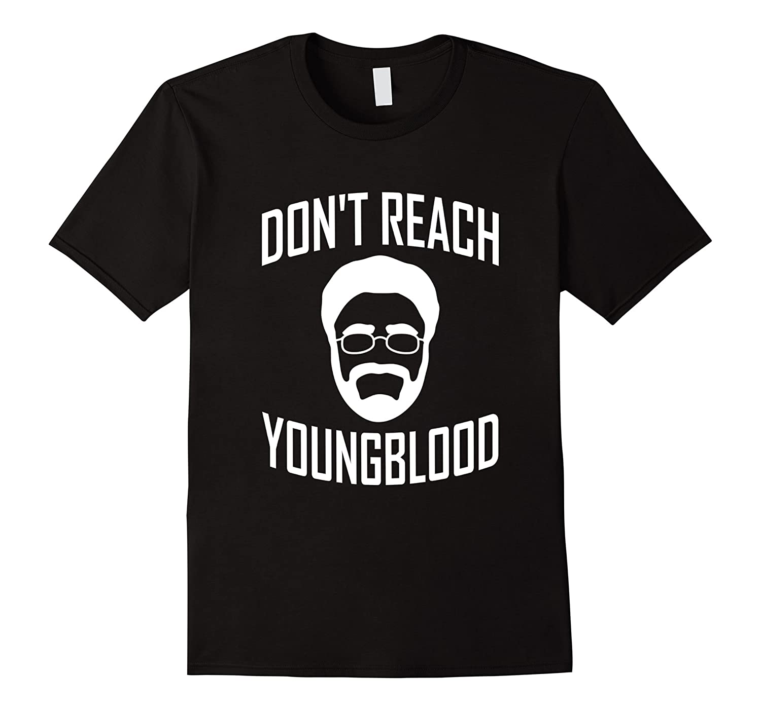 Don't Reach Youngblood T Shirt-RT