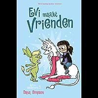 Evi maakt vrienden (Evi en eenhoorn Book 3)