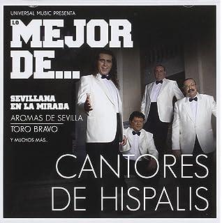 Lo Mejor De Cantores De Hispalis