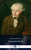 Delphi Collected Works of Immanuel Kant (Illustrated) (Delphi Series Seven Book 6)