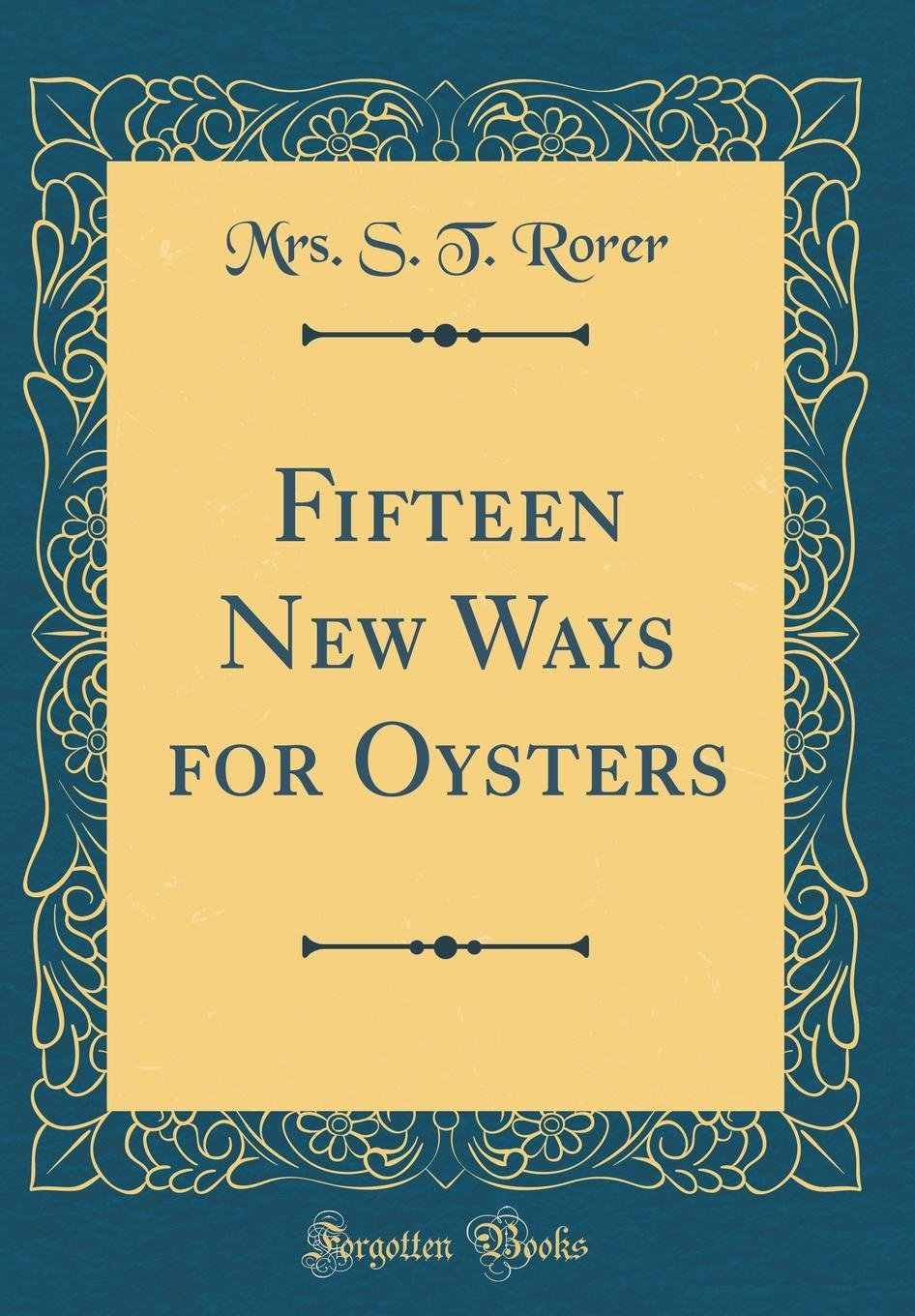 Read Online Fifteen New Ways for Oysters (Classic Reprint) pdf