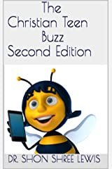 The Christian Teen Buzz Second Edition Kindle Edition