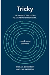 Tricky: The hardest questions to ask about Christianity (and some answers) Kindle Edition