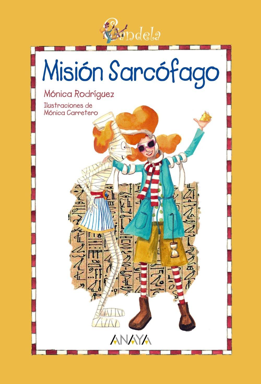 Candela. Misión Sarcófago (Literatura Infantil (6-11 Años) - Candela) Tapa dura – 9 nov 2009 Mónica Rodríguez Mónica Carretero ANAYA INFANTIL Y JUVENIL 8466784993
