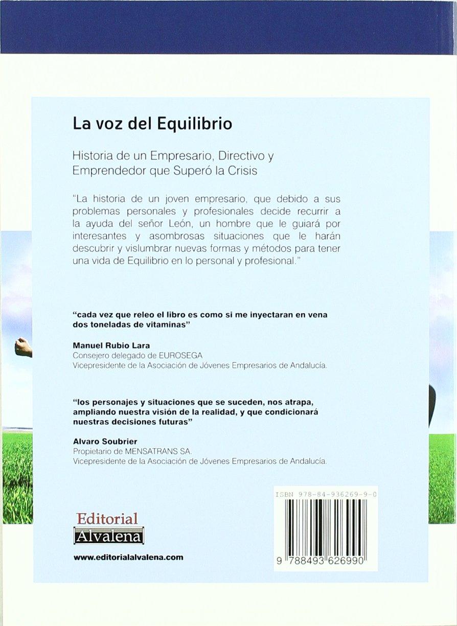 La voz del equilibrio : historias de un empresario, directivo y emprendedor que superó la crisis: Amazon.es: Manuel Moncayo: Libros