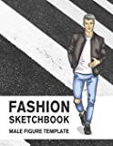 Fashion Sketchbook Male Figure Template: 440 Large Croquis for Easily Sketching Your Fashion Design Styles, Drawing…
