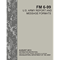 FM 6-99 U.S. ARMY REPORT AND MESSAGE FORMATS (English Edition)