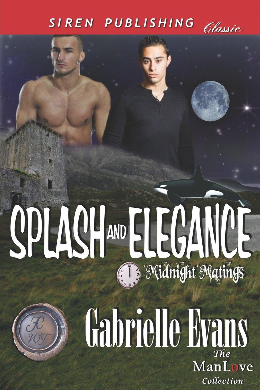 Read Online Splash and Elegance [Midnight Matings] (Siren Publishing Classic Manlove) PDF