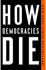 How Democracies Die Kindle Edition