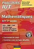 Mathématiques IUT 1re année : L'essentiel du cours, exercices avec corrigés détaillés (Parcours IUT)