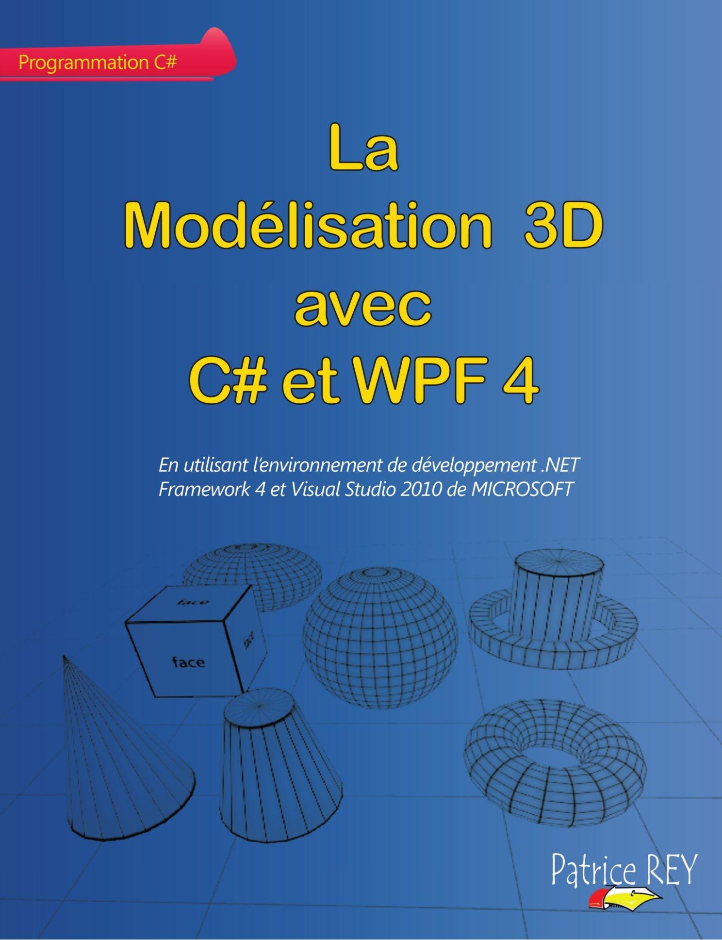 La Modèlisation 3D Avec C# Et Wpf 4 (French Edition) PDF