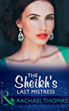 The Sheikh's Last Mistress (Mills & Boon Modern)