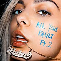 All Your Fault: Pt. 2  (Explicit)