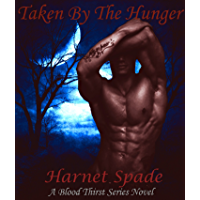 Taken by The Hunger: A Blood Thirst Affair Novel (Book 1) Reverse Harem/Paranormal Romance/Dark Fantasy