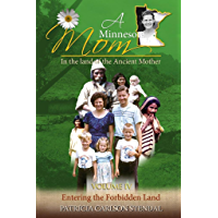 Entering the Forbidden Land: Minnesota Mom in the Land of the Ancient Mother (English Edition)