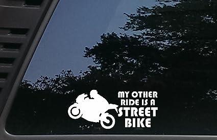 9aa99cde Amazon.com: My other ride is a STREET BIKE - 7