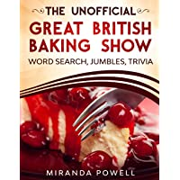 THE UNOFFICIAL THE BRITISH BAKING SHOW WORD SEARCH JUMBLES AND TRIVIA BOOK