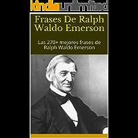 Frases De Ralph Waldo Emerson: Las 270+ mejores frases de Ralph Waldo Emerson