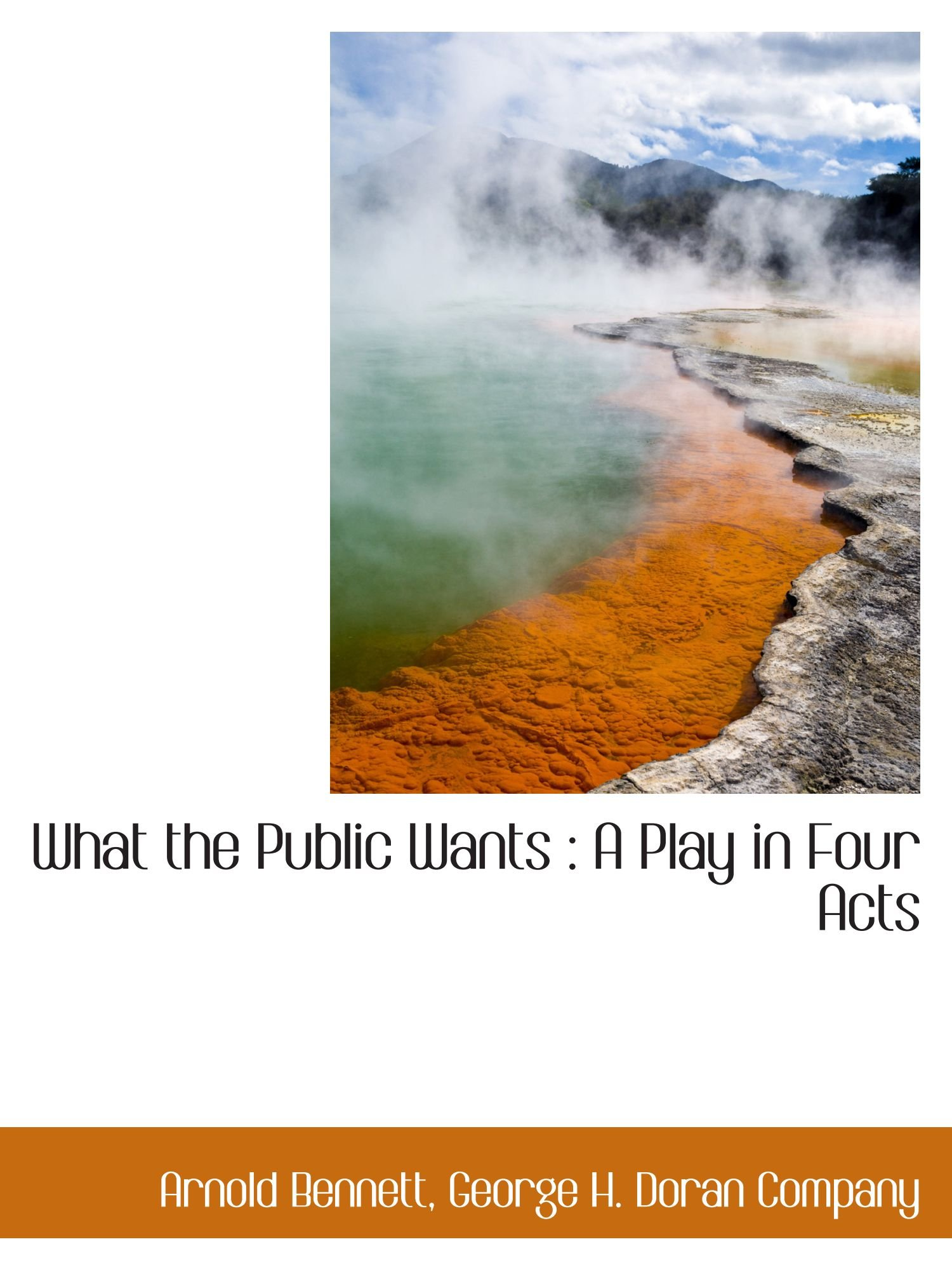 Download What the Public Wants : A Play in Four Acts pdf epub