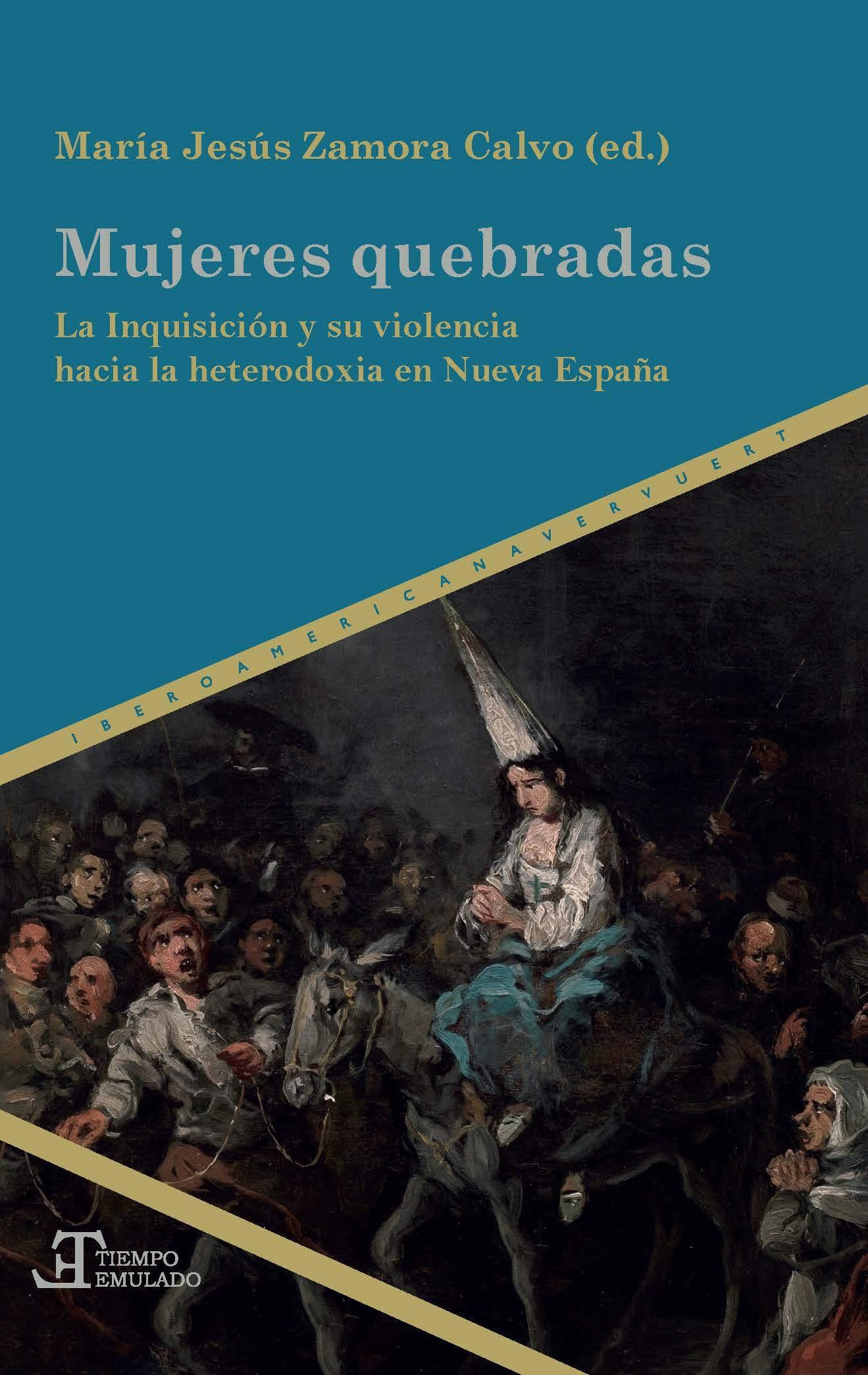Mujeres quebradas: la Inquisición y su violencia hacia la ...