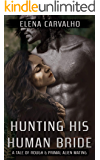 Hunting His Human Bride: A Tale of Rough & Primal Alien Mating (Brides of Aur Book 1)