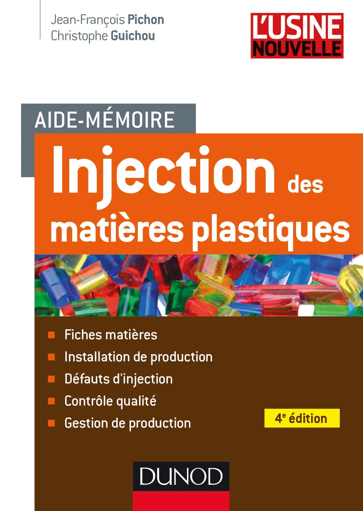 amazon fr aide memoire injection des matieres plastiques 4e edition fiches matieres installation de prod fiches matieres installation de