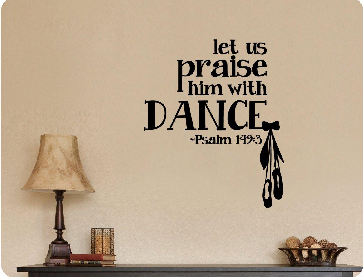 28''x24'' Let Us Praise him with Dance Psalm 149:3 Scripture Bible Christian Girl Dancer Ballet Wall Decal Sticker Art Mural Home DŽcor Quote