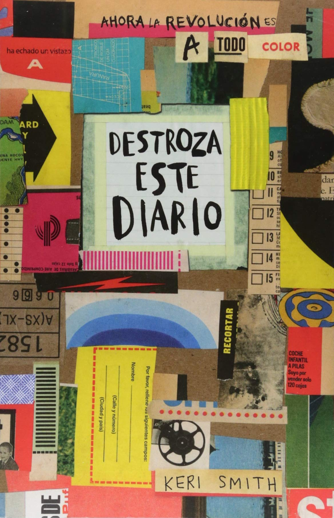 Destroza este diario. Ahora a todo color (Spanish Edition): Keri Smith: 9786077475323: Amazon.com: Books
