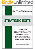 Strategic Exits: Leverage strategic assets to sell your business for a very high price