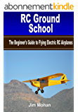 RC Ground School: The Beginners' Guide to Flying Electric RC Airplanes (English Edition)