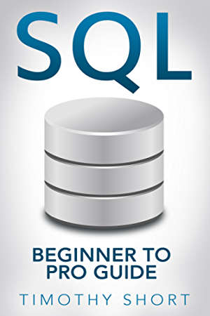 SQL: Beginner to Pro Guide (SQL Programming)