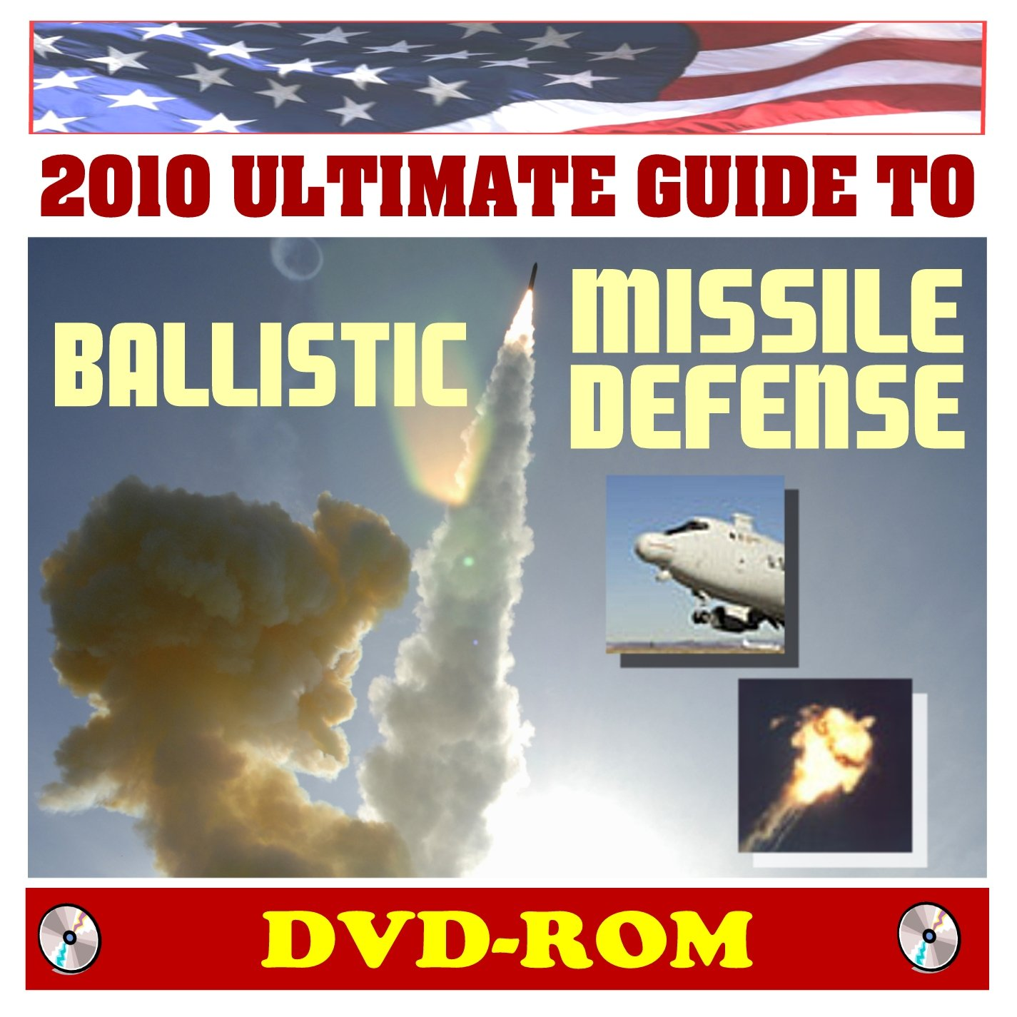 Download 2010 Ultimate Guide to Ballistic Missile Defense and the Missile Defense Agency (MDA) - Complete Coverage of Every Aspect from Threats and Sensors to Interceptors and Testing (DVD-ROM) pdf