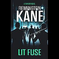 Lit Fuse (A Tanner Novel Book 44)
