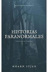 Historias Paranormales: Historias Reales (Tratado de Sombras) (Spanish Edition) Kindle Edition
