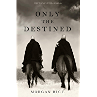 Only the Destined (The Way of Steel—Book 3) (English Edition)