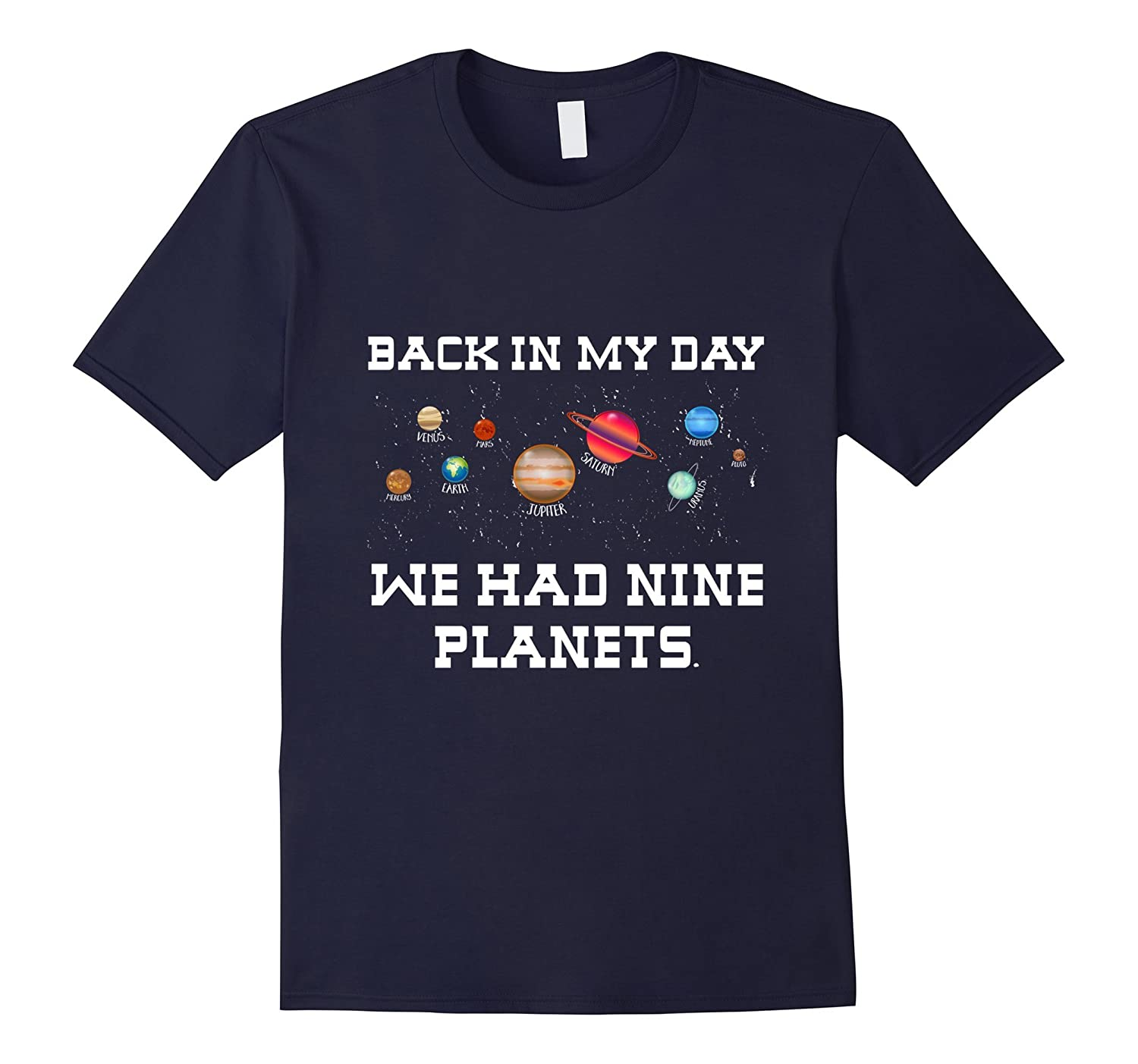 Back In My Day We Had Nine Planets TShirt Funny Solar System-FL