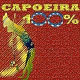 100% Capoeira - 100 Songs Of Capoeira [Clean]