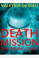 Death Mission: The Ruling Class (The Death Mission Trilogy Book 1) Kindle Edition