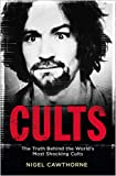 Cults: The World's Most Notorious Cults