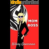 Mom Boss: A Novel (Forest River PTA Moms Book 3)