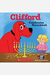 Clifford Celebrates Hanukkah (Classic Storybook) Kindle Edition