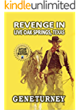 """Revenge in Live Oak Springs, Texas: A Classic Western Adventure From The Author of """"The Little Ranch In Texas"""""""
