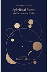 The Penguin Book of Spiritual Verse: 100 Poets on the Divine Kindle Edition