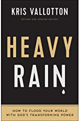 Heavy Rain: How to Flood Your World with God's Transforming Power Kindle Edition