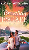 Brazilian Escape: Playing the Dutiful Wife/Dante: Claiming His Secret Love-Child (The Orsini Brothers, Book 2)/A Touch of Temptation (The Sensational Stanton Sisters, Book 2)