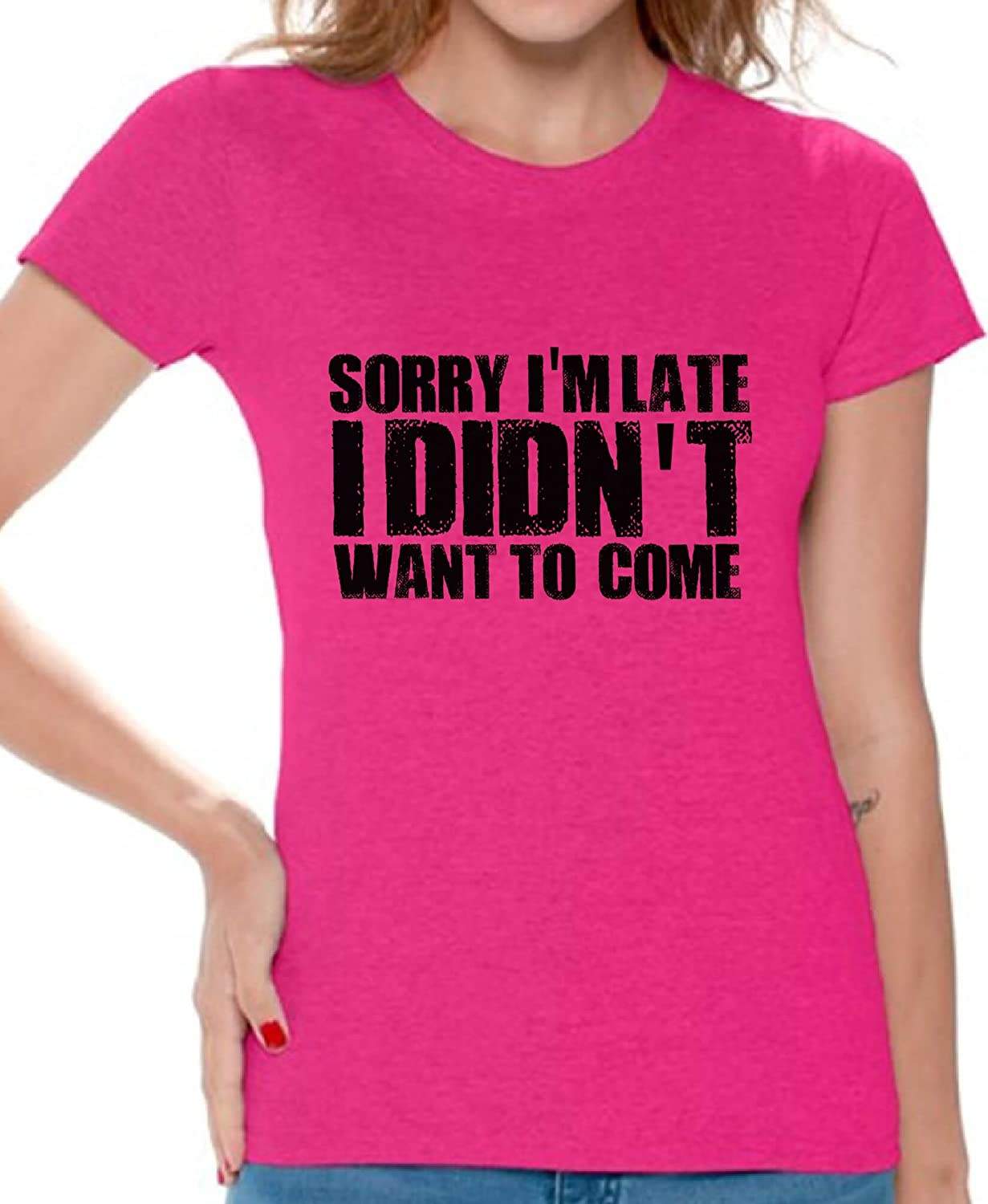 Awkward Styles Women's Sorry I'm Late I Didn't Want to Come Graphic T Shirt Tops Funny Excuse